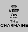 KEEP ON KICKING THE CHARMAINE - Personalised Poster A4 size