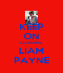 KEEP ON LOVEING  LIAM PAYNE - Personalised Poster A4 size