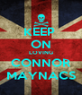 KEEP  ON LOVING CONNOR MAYNACS - Personalised Poster A4 size