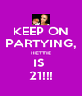 KEEP ON PARTYING, HETTIE IS  21!!! - Personalised Poster A4 size