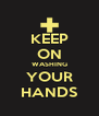 KEEP ON WASHING YOUR HANDS - Personalised Poster A4 size
