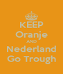 KEEP Oranje AND Nederland Go Trough - Personalised Poster A4 size