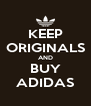 KEEP ORIGINALS AND BUY ADIDAS - Personalised Poster A4 size