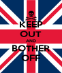 KEEP OUT AND BOTHER OFF - Personalised Poster A4 size