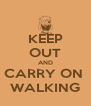 KEEP OUT AND CARRY ON  WALKING - Personalised Poster A4 size