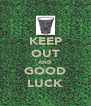 KEEP OUT AND GOOD LUCK - Personalised Poster A4 size