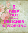 KEEP OUT because DESIGNER IS WORKING - Personalised Poster A4 size