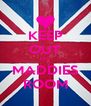 KEEP OUT ITS MADDIES ROOM - Personalised Poster A4 size