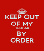 KEEP OUT OF MY FILOFAX BY ORDER - Personalised Poster A4 size