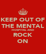 KEEP OUT OF THE MENTAL HOSPITAL AND ROCK ON - Personalised Poster A4 size