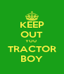 KEEP OUT YOU  TRACTOR BOY - Personalised Poster A4 size
