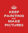KEEP PAINTING AND MAKE PICTURES - Personalised Poster A4 size