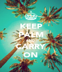 KEEP PALM AND CARRY ON - Personalised Poster A4 size