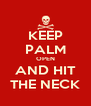 KEEP PALM OPEN AND HIT THE NECK - Personalised Poster A4 size