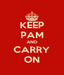 KEEP PAM AND CARRY ON - Personalised Poster A4 size