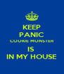 KEEP PANIC COOKIE MONSTER IS  IN MY HOUSE - Personalised Poster A4 size
