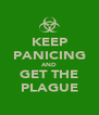 KEEP PANICING AND GET THE PLAGUE - Personalised Poster A4 size