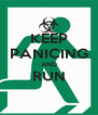 KEEP PANICING AND RUN  - Personalised Poster A4 size