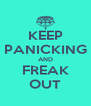 KEEP PANICKING AND FREAK OUT - Personalised Poster A4 size