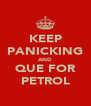 KEEP PANICKING AND QUE FOR PETROL - Personalised Poster A4 size