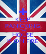 KEEP PANICKING THE HOUSE IS ON FIRE - Personalised Poster A4 size