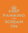KEEP PANIKING AND SCREAM ON - Personalised Poster A4 size