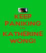 KEEP PANIKING ITS KATHERINE WONG! - Personalised Poster A4 size