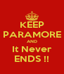 KEEP PARAMORE AND It Never ENDS !! - Personalised Poster A4 size