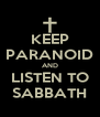 KEEP PARANOID AND LISTEN TO SABBATH - Personalised Poster A4 size