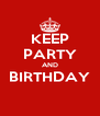 KEEP PARTY AND BIRTHDAY  - Personalised Poster A4 size