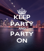KEEP PARTY AND PARTY ON - Personalised Poster A4 size