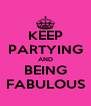 KEEP PARTYING AND BEING FABULOUS - Personalised Poster A4 size