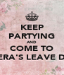 KEEP PARTYING AND COME TO VERA'S LEAVE DO - Personalised Poster A4 size