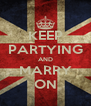 KEEP PARTYING AND MARRY ON - Personalised Poster A4 size