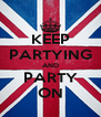 KEEP PARTYING AND PARTY ON - Personalised Poster A4 size