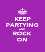 KEEP PARTYING AND ROCK ON - Personalised Poster A4 size