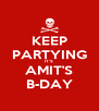 KEEP PARTYING IT'S AMIT'S B-DAY - Personalised Poster A4 size