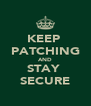 KEEP  PATCHING AND STAY  SECURE - Personalised Poster A4 size