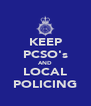 KEEP PCSO's AND LOCAL POLICING - Personalised Poster A4 size