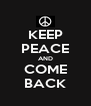 KEEP PEACE AND COME BACK - Personalised Poster A4 size