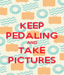 KEEP PEDALING AND TAKE PICTURES - Personalised Poster A4 size