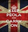 KEEP PEOLA AND CARRY ON - Personalised Poster A4 size