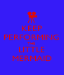 KEEP PERFORMING THE  LITTLE MERMAID - Personalised Poster A4 size