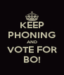 KEEP PHONING AND VOTE FOR BO! - Personalised Poster A4 size