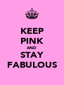 KEEP PINK AND STAY FABULOUS - Personalised Poster A4 size