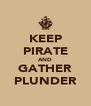KEEP PIRATE AND GATHER PLUNDER - Personalised Poster A4 size