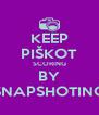KEEP PIŠKOT SCORING BY SNAPSHOTING - Personalised Poster A4 size