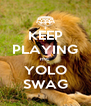 KEEP PLAYING mc YOLO SWAG - Personalised Poster A4 size