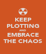 KEEP PLOTTING AND EMBRACE THE CHAOS - Personalised Poster A4 size