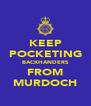 KEEP POCKETING BACKHANDERS FROM MURDOCH - Personalised Poster A4 size
